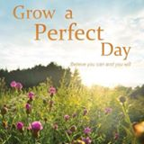 Grow a Perfect Day