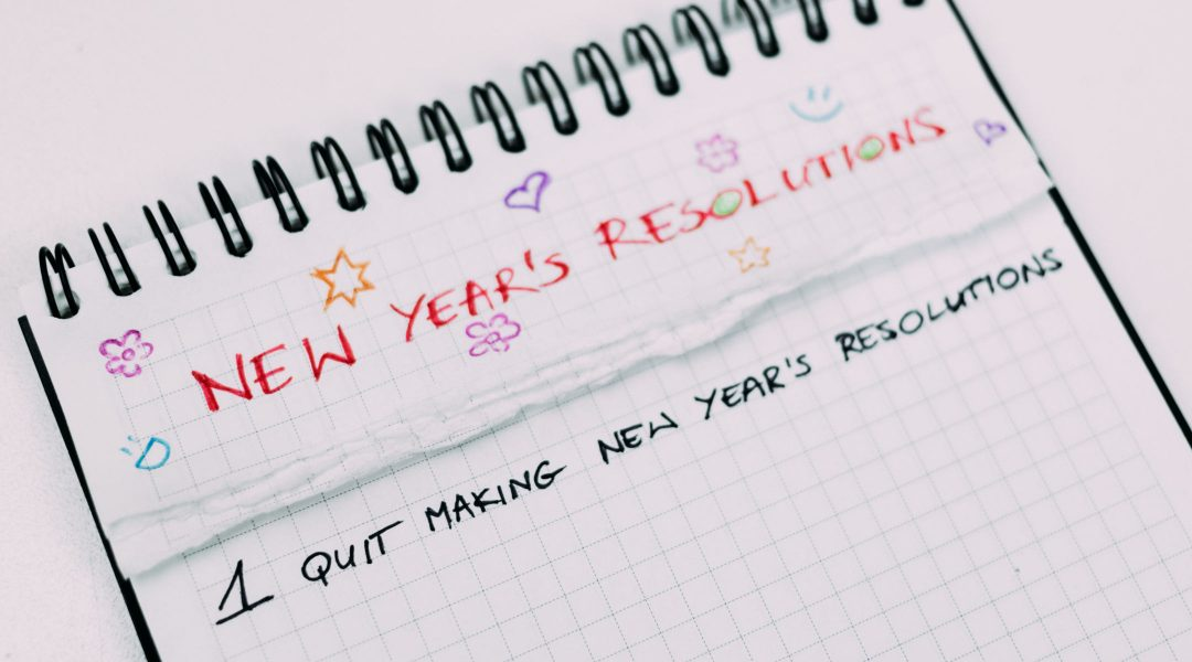 Make Declarations, Not Resolutions for Your 2020 Year